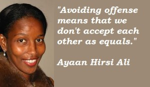Ayaan Hirsi Ali on Offence