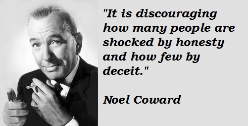 Coward, Noel on honesty