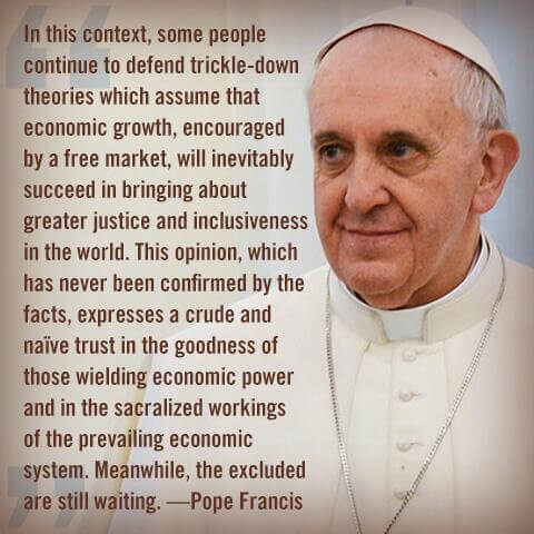 Pope Francis on trickle-down economics.