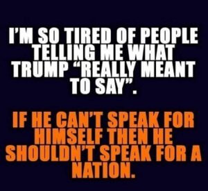 If Trump can't speak for himself, he shouldn't speak for the nation.